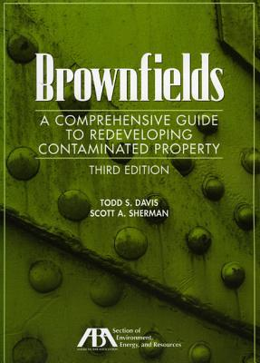 Brownfields: A Comprehensive Guide to Redeveloping Contaminated Property