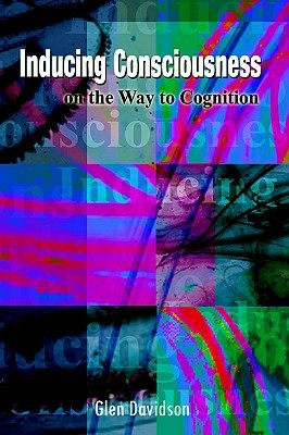 Inducing Consciousness on the Way to Cognition
