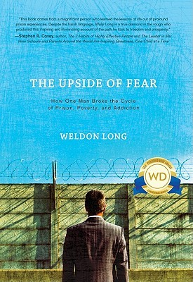 The Upside of Fear by Weldon Long