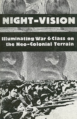 Night-Vision: Illuminating War & Class on the Neo-Colonial Terrain