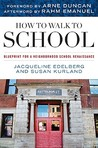 How to Walk to School: Blueprint for a Neighborhood School Renaissance