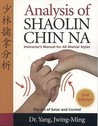 Analysis of Shaolin Chin Na by Yang Jwing-Ming