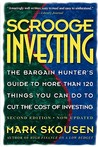 Scrooge Investing: The Bargain Hunter's Guide to More Than 120 Things You Can Do to Cut the Cost of Investing