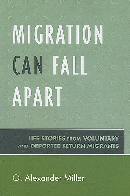 Migration Can Fall Apart: Life Stories from Voluntary and Deportee Return Migrants