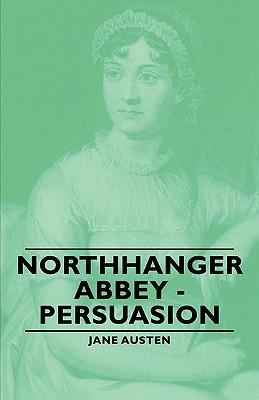 Northhanger Abbey / Persuasion by Jane Austen