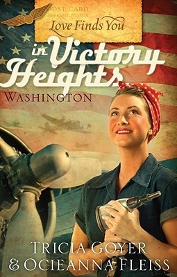 Love Finds You in Victory Heights, Washington by Tricia Goyer