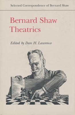 Bernard Shaw: Theatrics