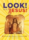 Look! It's Jesus! by Harry Choron