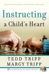 Instructing a Child's Heart by Tedd Tripp
