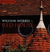 William Morris &amp; Red House by Jan Marsh