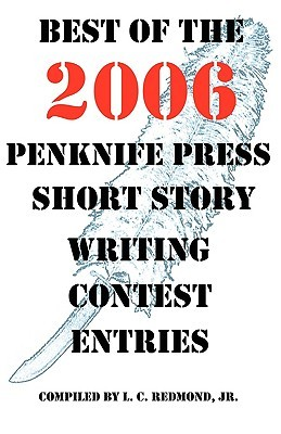 Best of the 2006 Penknife Press Short Story Writing Contest Entries