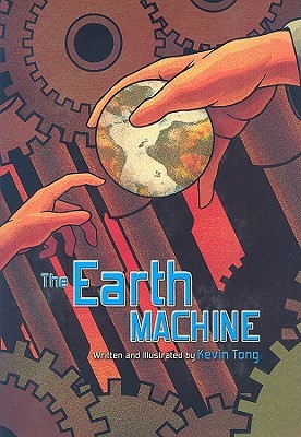 The Earth Machine by Kevin Tong