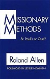 Missionary Methods: St. Paul's or Our's?