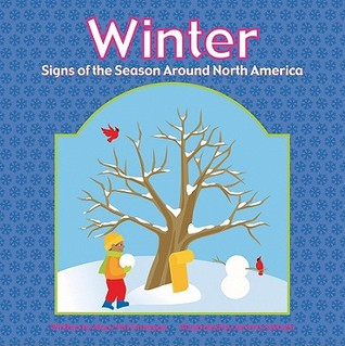 Winter: Signs Of The Season Around North America (Through The Seasons (Minneapolis, Minn.).)