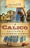 Love Finds You in Calico, California by Elizabeth Ludwig