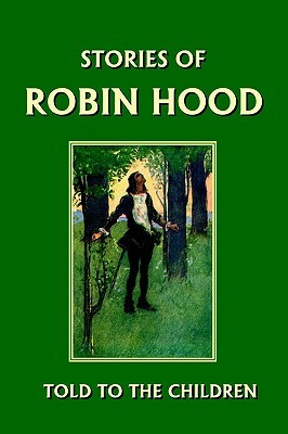 Stories of Robin Hood Told to the Children by H.E. Marshall