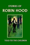 Stories of Robin Hood Told to the Children