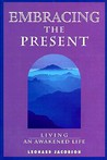 Embracing the Present: Living an Awakened Life