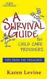 A Survival Guide for Child Care Providers: Tips from the Trenches