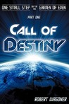 Call of Destiny (One Small Step out of the Garden of Eden, #1)