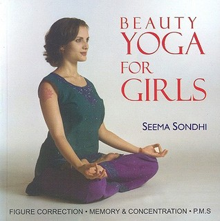 Beauty Yoga for Girls by Seema Sondhi