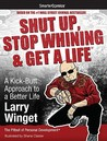 Shut Up, Stop Whining & Get a Life: A Kick-Butt Approach to a Better Life from SmarterComics