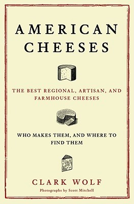 American Cheeses by Clark Wolf