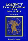 Lossing's Pictorial Field Book of the War of 1812, Volume 2