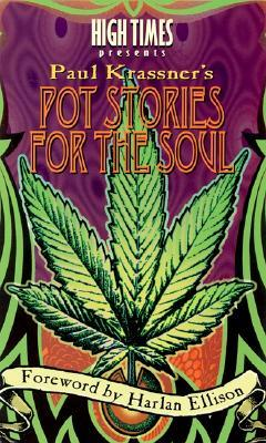 High Times Presents Paul Krassner's Pot Stories for the Soul by Paul Krassner