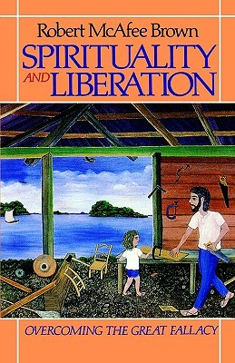 Spirituality and Liberation by Robert McAfee Brown