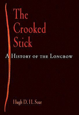 The Crooked Stick by Hugh D. H. Soar