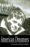 American Dreamers: Charmian and Jack London