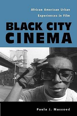 Black City Cinema: African American Urban Experiences In Film Culture and the Moving Image