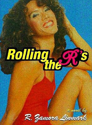 Rolling the R's by R. Zamora Linmark