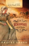 Love Finds You in Deadwood, South Dakota by Tracey Cross