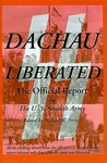Dachau Liberated: The Official Report