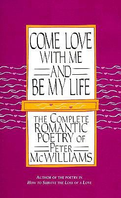 Come Love with Me and Be My Life by Peter McWilliams