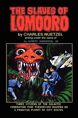 The Slaves of Lomooro by Charles Nuetzel