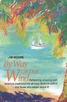 By Way of the Wind: Refreshing, Amusing and Practical Inspiration for All Long-Distance Sailors -- And Those Who Dream about It!