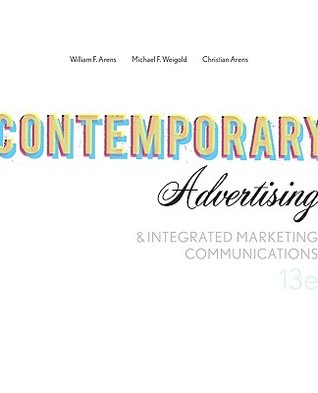 Contemporary Advertising & Integrated Marketing Communications by William Arens