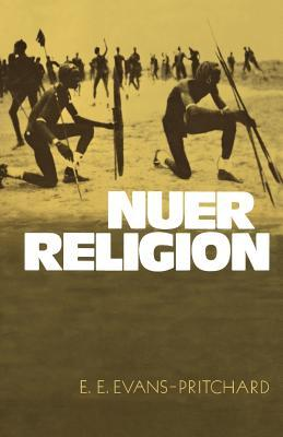 Nuer Religion by E.E. Evans-Pritchard