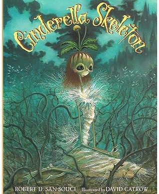 Cinderella Skeleton by Robert D. San Souci