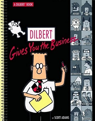Dilbert Gives You the Business by Scott Adams