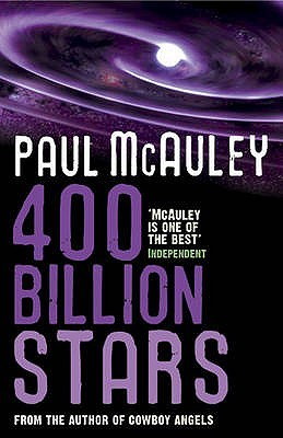 400 Billion Stars. Paul McAuley (Four Hundred Billion Stars #1)
