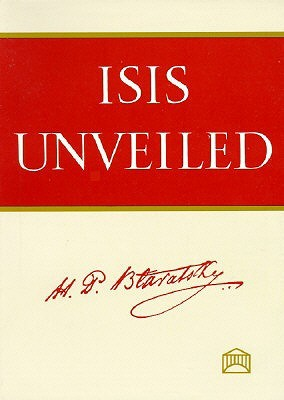 Isis Unveiled by Helena Petrovna Blavatsky