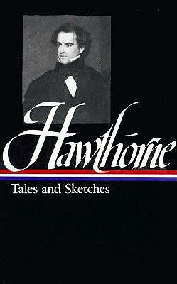 Tales and Sketches by Nathaniel Hawthorne