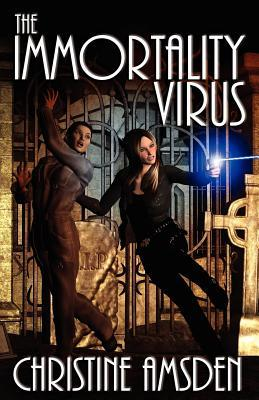 The Immortality Virus by Christine Amsden