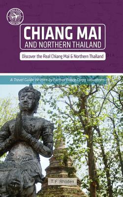 Chiang Mai and Northern Thailand by T.F. Rhoden