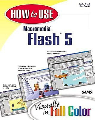 How to Use Macromedia Flash 5 by Denise Tyler
