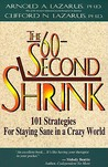 60 Second Shrink: 101 Strategies for Staying Sane in a Crazy World